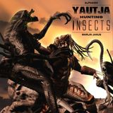 Yautja Hunting Insects
