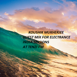 Koushik Mukherjee guest mix for Electrance India at Tenzi FM