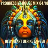 Progressive House Mix 04/18 By Deep Heart Ulrike Langer