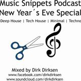 Music Snippets Podcast - New Year´s Eve Special mixed by Dirk Dirksen