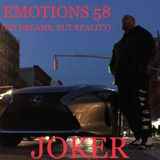 EMOTIONS 58 (NO DREAMS, BUT REALITY)