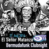 El Señor Matanza @ BF Clubnight 27.8.2016