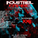 Dj Alex Strunz @ INDUSTRIAL EMPIRE XXII EBM - 22 EPISODIO - 15-05-2018