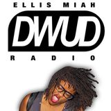 DWUD (DO What U Do) Radio Show #2