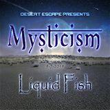 Liquid Fish - Mysticism 2019