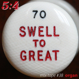 Mix Tape #38 : Organ