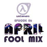 April Fool Mix - Dj Leo Carrasco Episode 06