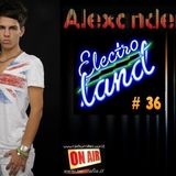 """ALEXANDER Pres """"ELECTRO LAND"""" VOL. 36 Soon out on Radio RMC"""
