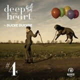 Ducke Duckre - DEEP IN MY HEART #4