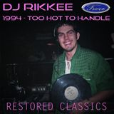 RESTORED CLASSICS  -  DJ Rikkee Fever 1994 'Too Hot To Handle'