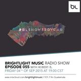 #055 BrightLight Music Radio Show with Robert B. [Part 3 - #BLShow3rdYear]