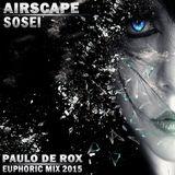 Airscape - Sosei (Paulo De Rox 2015 Euphoric mix)