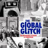 GLOBAL GLITCH LIVE Fri 6/11/2015 MADERA VERDE on the warm up for LOOKUMAN & DJ iZem