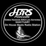 Emma Hanson AKA Lex Aeterna Presents The Sanctuary Live On HBRS 13 - 03 - 17 www.housebeatsradiostat