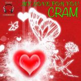 My Love For YoU ~ CRAM