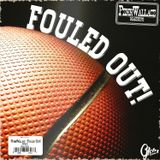 Fouled Out!