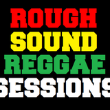 Rough Sound Reggae Sessions #004 [Escape Roots Session]