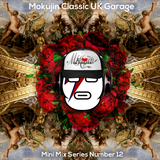 Mokujin - Classic UK Garage Mini Mix 12