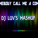 SOMEBODY CALL ME A COMET - DJ LUV'S MASHUP