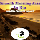 #206 Smooth Morning Jazz in Rio with Bobby D