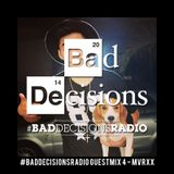 #BadDecisionsRadio Guest Mix 3 - MVRXX