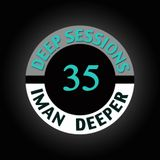 Deep Sessions Radioshow | Episode 35 | by Iman Deeper
