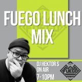FUEGO FM Lunch Mix FEB. - BY DJ HEKTOR S