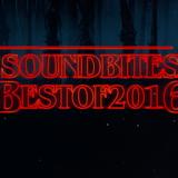 Sound Bites Best of 2016 Vol. 3