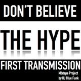 Don't Believe the Hype: First Transmission