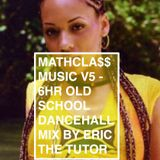 MATHCLA$$ MUSIC V5 - ERIC THE TUTOR'S 6 HOUR OLD SCHOOL REGGAE MIX