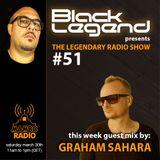Black Legend pres. The Legendary Radio Show (30-03-2019) - Guest Graham Sahara