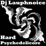 DJ Lauphnoice - Hard Psychedelicore