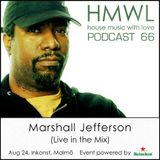 HMWL 66 - Marshall Jefferson (Live in the mix at Inkonst, Malmö)