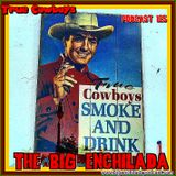 BIG ENCHILADA 125: True Cowboys