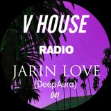 V HOUSE Radio 041 | Jarin Love