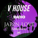 V HOUSE Radio 041   Jarin Love