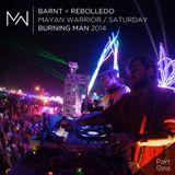 Rebolledo + Barnt - Mayan Warrior - Burning Man 2014 - Pt.1