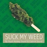 Suck my Weed MixCD [Royal Monkey Sound Part *Vinyl-Mix*]