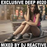 Exclusive Deep #020 (Mixed by Dj Reactive)