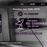 Elevation - Music with Feeling Jan 15th, 2018 The Ground Radio Show by Yogi (Solid Garage TO)