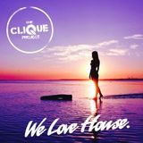 The Clique Project 'We Love House' Podcast Mixed by DJ Ash E 23/07/14