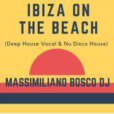 IBIZA On The Beach (Deep House Vocal & Nu Disco)-Massimiliano Bosco Dj