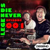 Legends Never Die Episode 001 @ Degend