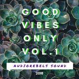 Good vibez only vol. 1 - Bashment mix by Audiorebels Sound