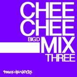 Big D - The Chee Chee Mix Sessions Volume 3