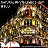 Natural Rhythm Mix Show #106 Oct 20th 2018