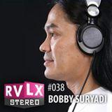 Ravelex Stereo #038 - Bobby Suryadi (Stadium JKT)