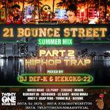 21 Bounce Street Summer Mix part 2