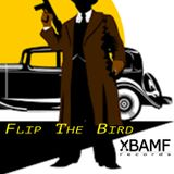 Flip The Bird  (Youngblood In The Mix) - BAMF Records Ltd