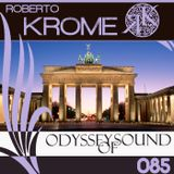 Roberto Krome - Odyssey Of Sound 085